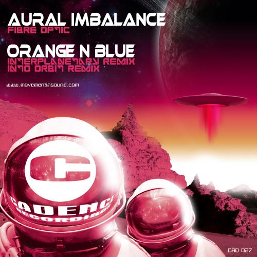 Aural Imbalance / Fibre Optic / Orange & Blue Interplanetary remix