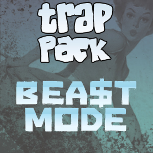 Trap Pack (C.worth & D-Loc)- BEA$T MODE