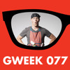 Gweek 077: Tim Ferriss and The 4-Hour Chef