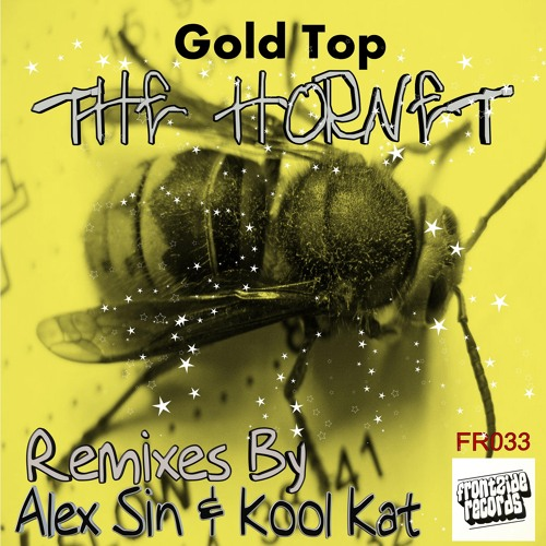 Gold Top - The Hornet (Original Mix) ***Out on Beatport Now***