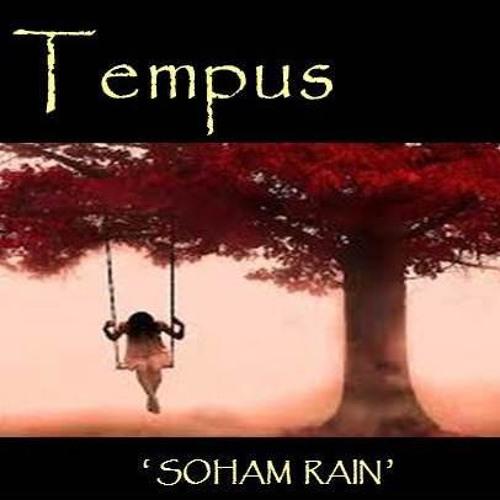 """Tempus - """"Soham Rain"""""""