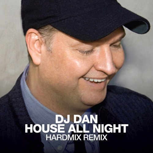 DJ Dan - House All Night (Hardmix Remix)