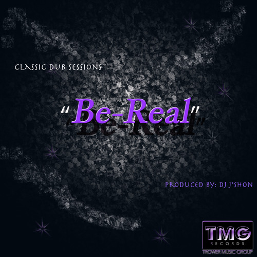 Be Real (Unedit)