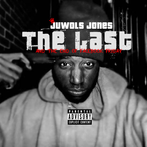 "Juwols Jones - ""THE LAST""  (produced by Juwols Jones)"