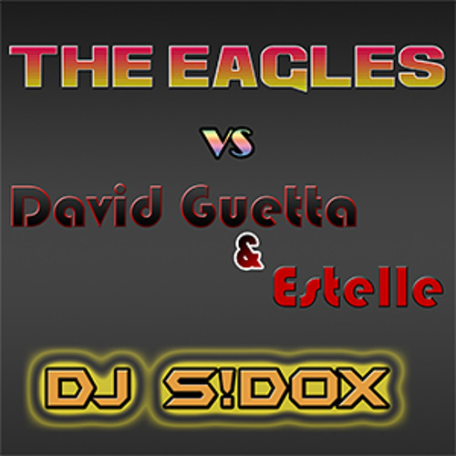 The Eagles vs David Guetta & Estelle - One Hotel V2 (Dj S!dOx Mashup)