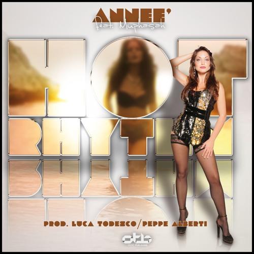 Anneè feat. Muphasah - Hot Rhythm (Luca Todesco & Peppe Alberti Original Mix) >>>OUT NOW<<<