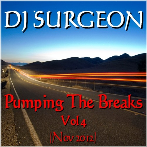 DJ Surgeon - Pumping The Breaks Vol 4 (Nov 2012)