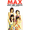 MAX - GET MY LOVE!