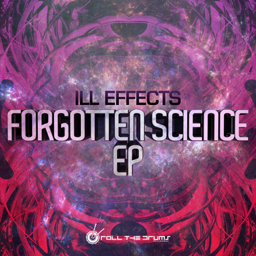 Ill Effects - Forgotten Science (Out Now) RTD002