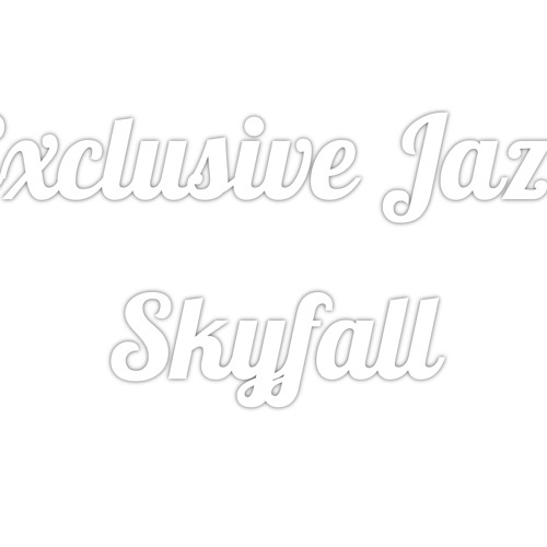 Exclusive Jazz - Skyfall (Adele cover)