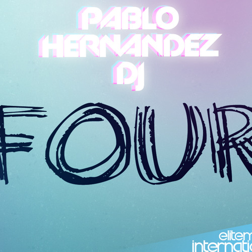 Four - Pablo Hernandez DJ (FREE DOWNLOAD)