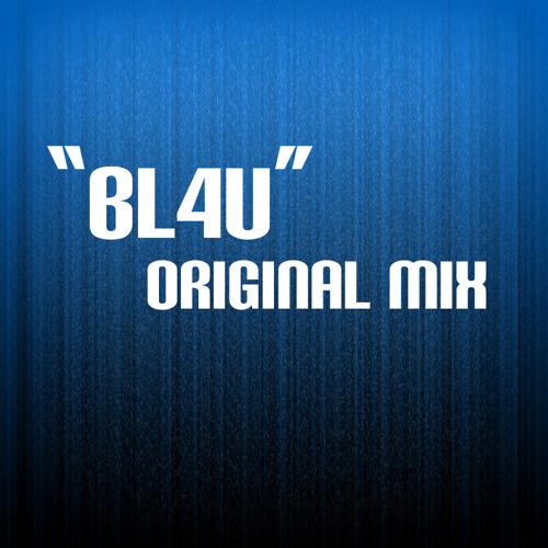 Bl4u (Original Mix)