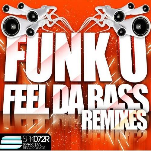Funk U - Feel da Bass (Kuplay remix) [SPEKTRA RECORDS] OUT NOW!!