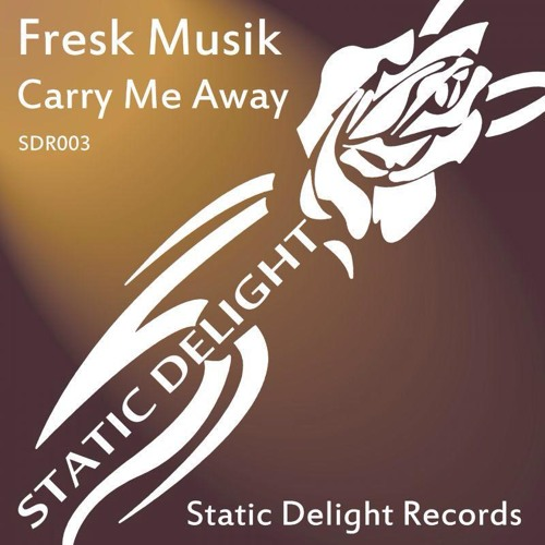 Carry Me Away - Fresk Musik (Doors Can Jam Remix) Static Delight Records [snippet]