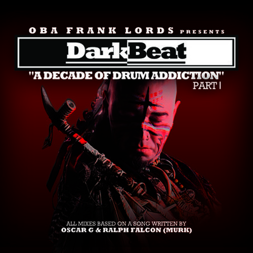 Oba Frank Lords - Dark Beat (Dyslexic Jesus,N.O.T.A.,Diskonected) [Echoes Of The Drum Mix]