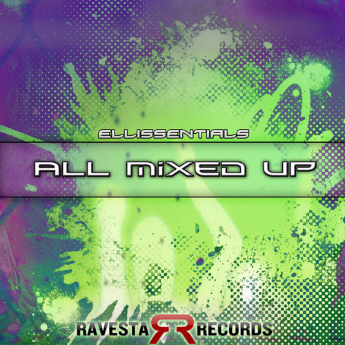 Ellissentials - All Mixed Up (Original Mix) [Ravesta Records] *Preview WIP Snippet*
