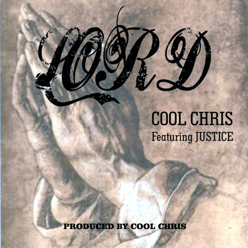LORD - featuring Justice (produced by Cool Chris)