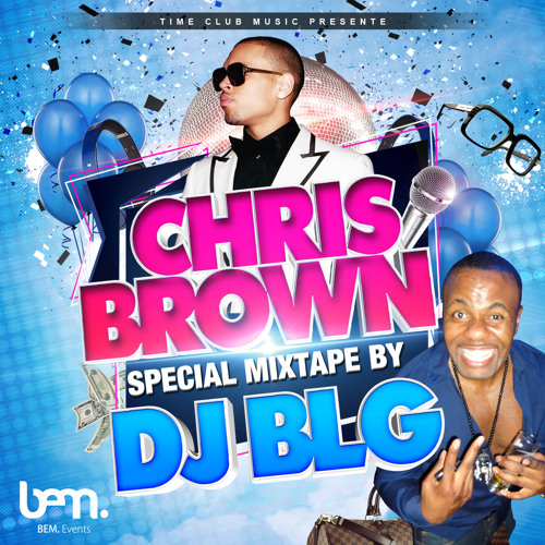 DJ BLG - Chris Brown Greatest Hits
