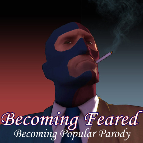 Becoming Feared (Becoming Popular Parody)