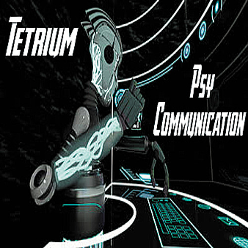 Psy Communication - Tetrium - Demo