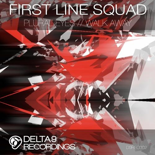 First Line Squad - Walk Away [OUT NOW on D9REC002]