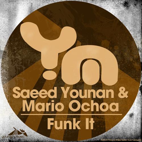 Mario Ochoa & Saeed Younan - Funk it (Original Mix)