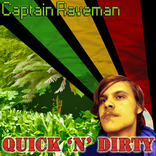 Captain Raveman - Quick 'n' Dirty