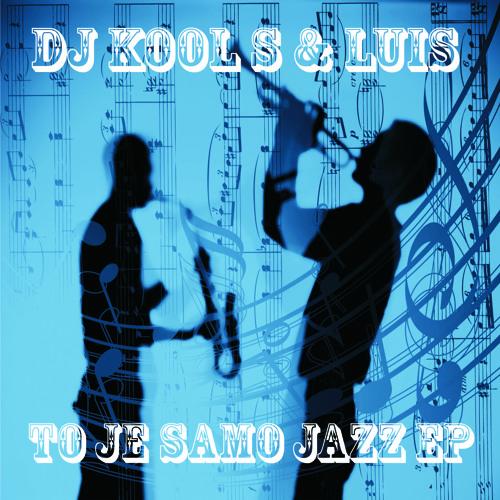 Vratili smo jazz - DJ KooL S & Luis