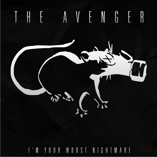 The Avenger - I'm Your Worst Nightmare (Original Mix) [Free Download]