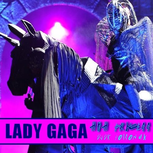 Lady Gaga - High Princess (DVDK' Poison Mix)