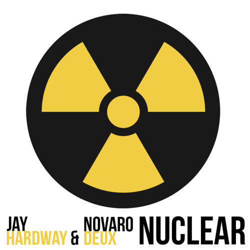 Jay Hardway & Novaro Deux - Nuclear [PREVIEW]