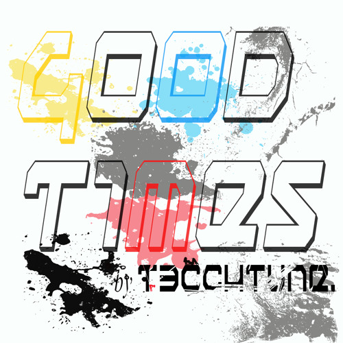 T3cchtune-Good Times