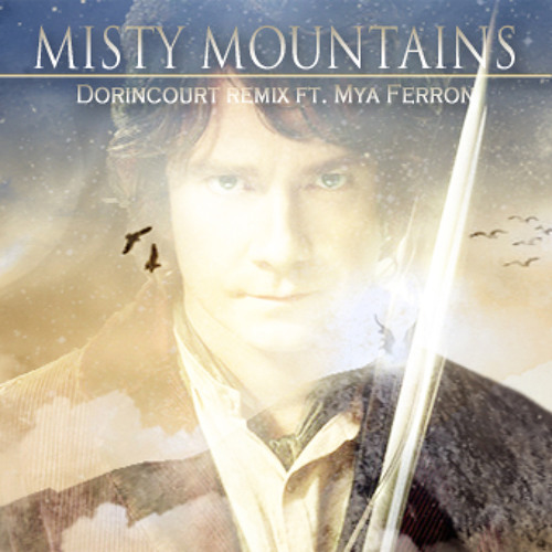 The Hobbit: Misty Mountains (Dorincourt Remix ft. Mya Ferron) (Free Download)