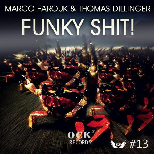 Marco Farouk & Thomas Dillinger - Funky Shit! [Free download]