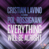 Download Cristian Lavino feat Pol Rossignani - Everything Will Be Alright (Preview) Mp3