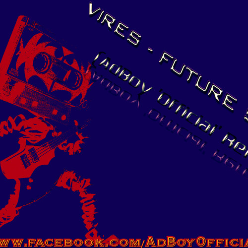 Vires - Future Sky (AdBoy 'Official' Remix)