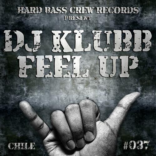 HBC037 Dj Klubb - Feel Up (preview)