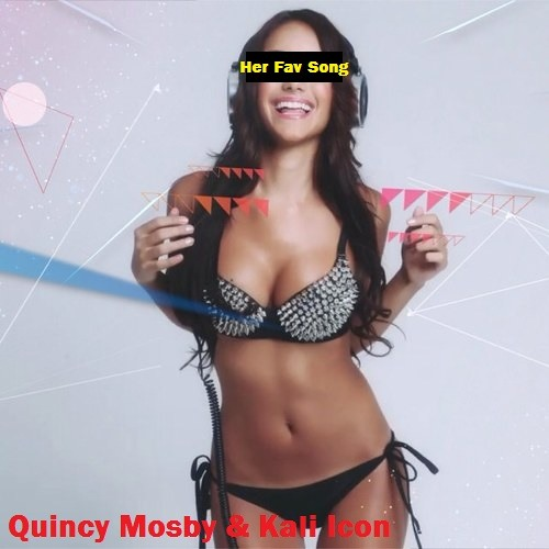 Her Fav Song[Quincy Mosby & Kali Icon]