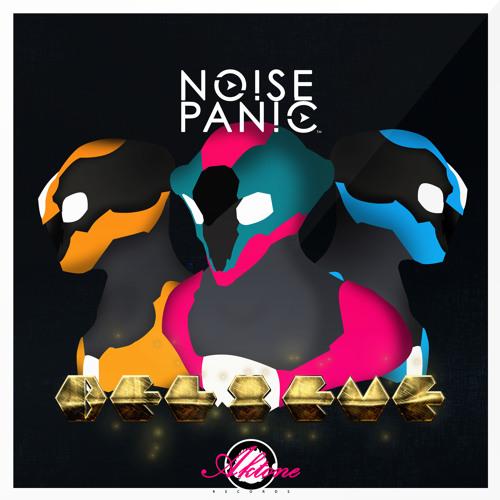 Noise Panic - Believe (Original Mix)
