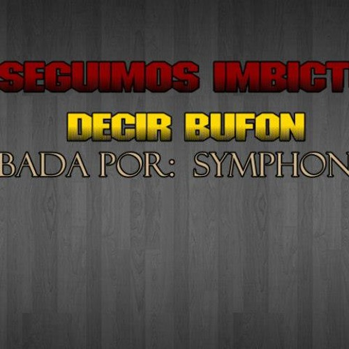 Seguimos Imbicto (Decir ft Bufon ) SIMPHONY MUSICK'
