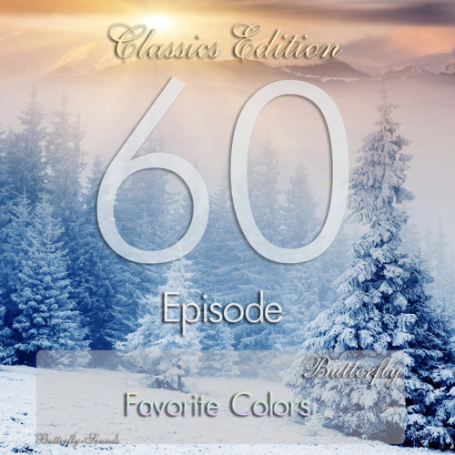 Butterfly - Favorite Colors Episode 060: Classics Edition (01.12.2012)