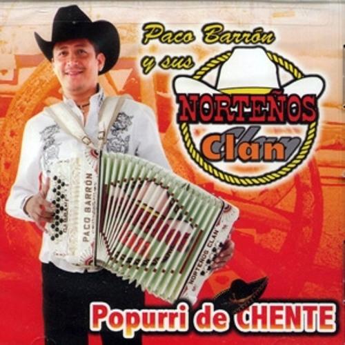 Paco Barron y sus Norteños Clan - Popurri Chente ✌