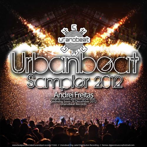 Andrei Freitas - Highly Intoxicated (Original Mix) [Uranobeat Records] OUT NOW 12/26/12