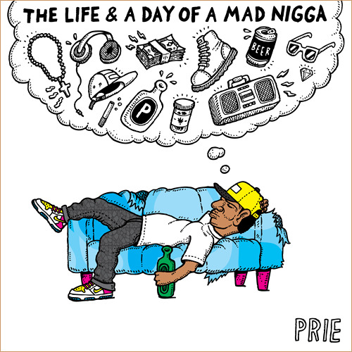 PRIE - The Life & A Day Of A Madd Nigga