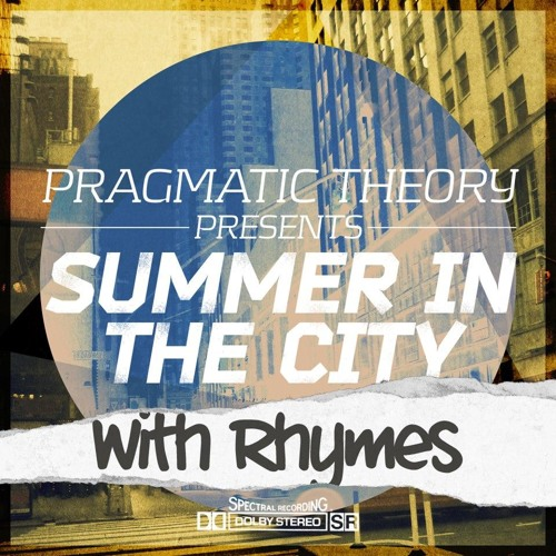 Close Encounters (ft Gigio) FREE DOWNLOAD http://pragmatictheory.bandcamp.com/album/summer-in-the-city-with-rhymes