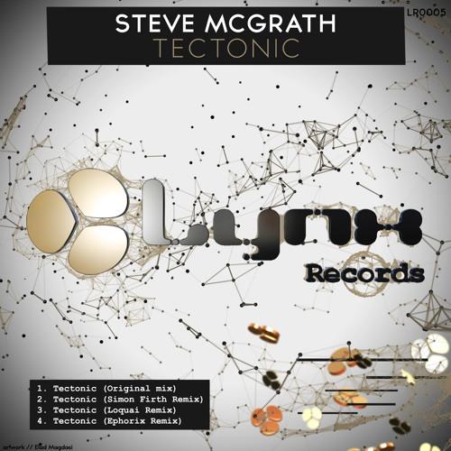 Steve McGrath - Tectonic (Ephorix Remix) (Lynx Records)