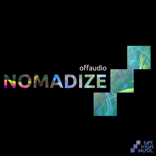 Offaudio - Nomadize EP [Get High Music]