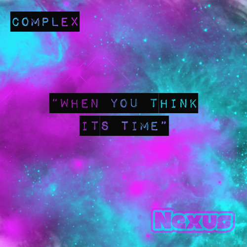 Complex [Original ṇeⓧuṡ Production] ⍟FREE DOWNLOAD⍟
