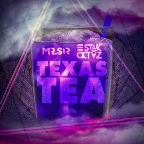 Mr Sir x STAK OCTVZ - Texas Tea (Original Mix) (140 to 110 Moombah Transition)