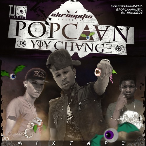 CHROMATIC x POPCAAN x YIY CHANGE MIXTAPE